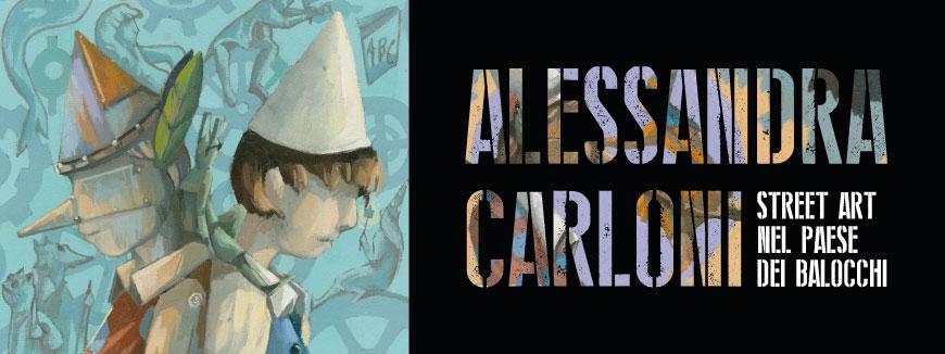 Alessandra Carloni: Street art nel Paese dei Balocchi Performace